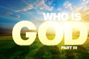 Who-Is-God-Part-3-560x374